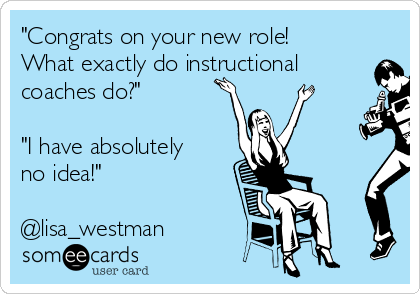 congrats-on-your-new-role-what-exactly-do-instructional-coaches-do-i-have-absolutely-no-idea-lisa-westman-5f587-1